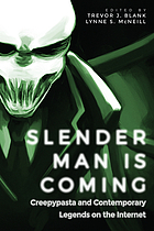 Slender Man is coming : creepypasta and contemporary legends on the Internet