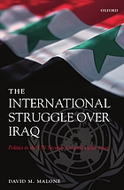 The international struggle over Iraq politics in the UN Security Council, 1980-2005