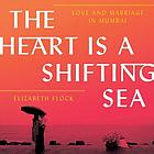 The heart is a shifting sea : love and marriage in Mumbai