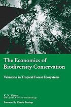 The economics of biodiversity conservation : valuation in tropical forest ecosystems
