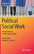 Political social work : using power to create social change