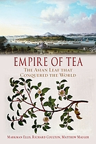 Empire of tea : the Asian leaf that conquered the world