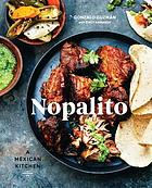 Nopalito : a Mexican kitchen