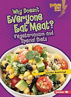 Why doesn't everyone eat meat? : vegetarianism and special diets