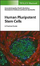 Human pluripotent stem cells : a practical guide