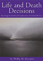 Life and death decissions : psychological and ethical considerations in End-of-Life care