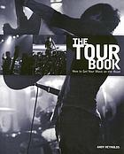 The tour book : how to get your music on the road