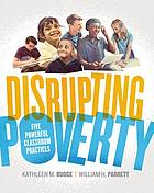 Disrupting poverty : 5 powerful classroom practices