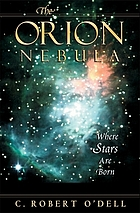 The Orion Nebula : where stars are born