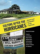 Culture after the hurricanes : rhetoric and reinvention on the Gulf Coast