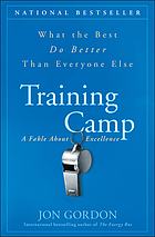 Training camp : what the best do better than everyone else : a fable about excellence