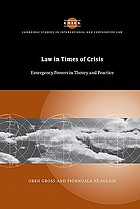 Law in times of crisis : emergency powers in theory and practice