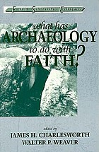 What has archaeology to do with faith?