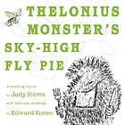 Thelonius Monster's sky-high fly pie : a revolting rhyme
