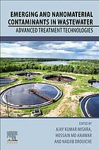 Emerging and nanomaterial contaminants in waterwater : advanced treatment technologies