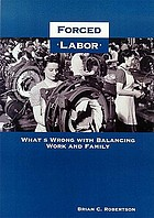 Forced labor : what's wrong with balancing work and family
