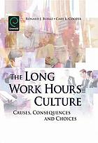The long work hours culture : causes, consequences and choices
