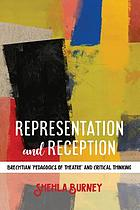 Representation and reception : Brechtian 'pedagogics of theatre' and critical thinking