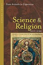 Science and religion, 400 B.C. to A.D. 1550 : from Aristotle to Copernicus