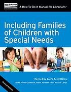 Including families of children with special needs : a how-to-do-it manual for librarians