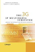 The 3G IP multimedia subsystem (IMS) : mergining the internet and the cellular worlds