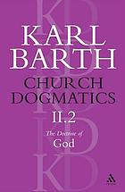 Church dogmatics. Vol. 2, pt. 2, Doctrine of God