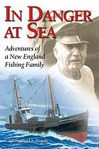 In danger at sea : adventures of a New England fishing family