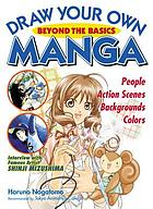 Draw your own manga : beyond the basics