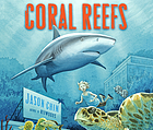 Coral reefs : a journey through an aquatic world full of wonder