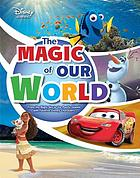 The magic of our world : from the night sky to the Pacific Islands with favorite Disney characters