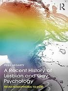 A recent history of lesbian and gay psychology : from homophobia to LGBT