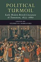 Political turmoil : early modern British literature in transition, 1623-1660