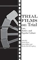 Trial films on trial : law, justice, and popular culture