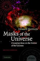 Masks of the universe : changing ideas on the nature of the cosmos