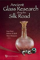 Ancient glass research along the Silk Road