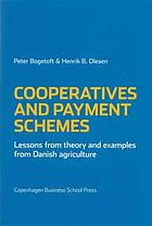 Cooperatives and payment schemes : lessons from theory and examples from Danish agriculture