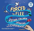 Forced to flee : refugee children drawing on their experiences