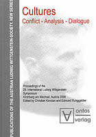Cultures : conflict, analysis, dialogue : proceedings of the 29. International Ludwig Wittgenstein Symposium, Kirchberg am Wechsel, Austria 2006
