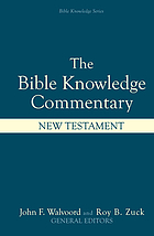 The Bible knowledge commentary : an exposition of the Scriptures