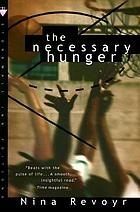 The necessary hunger : a novel