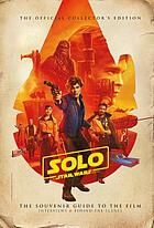 Solo: a Star Wars story : the official collector's edition.