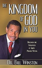 The kingdom of God in you : discover the greatness of God's power within