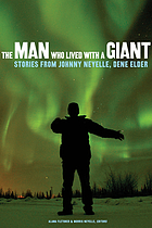 The man who lived with a giant : stories from Johnny Neyelle, Dene elder