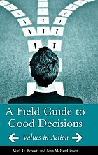 A field guide to good decisions : values in action