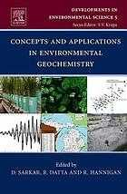Concepts and Applications in Environmental Geochemistry (Developments in environmental science ; 5)