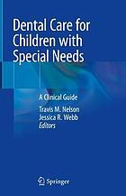 Dental care for children with special needs : a clinical guide