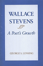 Wallace Stevens : a poet's growth