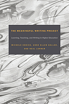 The Meaningful Writing Project : Learning, Teaching, and Writing in Higher Education
