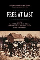 Free at last : a documentary history of slavery, freedom, and the Civil War