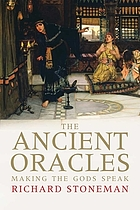 The ancient oracles : making the gods speak